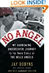 No Angel: My Harrowing Undercover Jou...