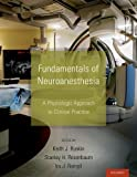img - for Fundamentals of Neuroanesthesia: A Physiologic Approach to Clinical Practice book / textbook / text book