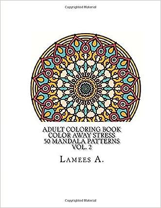 Adult Coloring Book: Color Away Stress  50 Mandala Patterns  Vol. 2 (Adult Coloring Books)