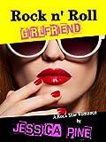 Rock n' Roll Girlfriend: A Rock Star Romance (Everglade)