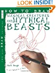 How to Draw Magical Creatures and Myt...