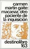 Macanaz, otro paciente de la Inquisicion (Coleccion Destinolibro) (Spanish Edition) (8423311589) by Martin Gaite, Carmen