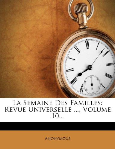 La Semaine Des Familles: Revue Universelle ..., Volume 10...