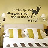 In The Spring We Strut And In The Fall We Rut Deer and Turkey Hunter Vinyl Wall Art Decal Nursery Wall Decal Hunting Wall Decal Boys Room Decal Black