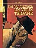 img - for J'ai vu pleur   un vieux Tsigane (French Edition) book / textbook / text book