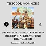 Die Euphratgrenze und die Parther (Das Römische Imperium der Caesaren 9) | Theodor Mommsen