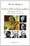 Massimo Borghesi Critica della teologia politica. Da Agostino a Peterson. La fine dell'era costantiniana