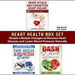 Heart Health Box Set: Simple Lifestyle Changes to Reverse Heart Disease and Lower Blood Pressure Naturally | Edward Wilson,Jennifer Smith,Linda Harris