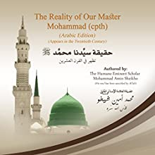 The Reality of Our Master Mohammad CPTH: Arabic Edition (       UNABRIDGED) by Mohammad Amin Sheikho Narrated by Muwafaq al-Ahmed, Ahmed Alias Al-Dayrani