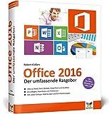 Office 2016: Der umfassende Ratgeber. Auch für Office 365. Mit diesen Tipps gelangen Sie schnell...