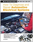 How to Diagnose and Repair Automotive Electrical Systems (Motorbooks Workshop) - 0760320993