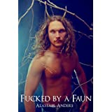 Fucked by a Faun (gay paranormal beast sex)di Alastair Anders