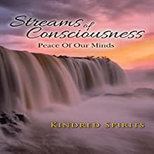 Streams of Consciousness  by Kindred Spirits Narrated by Deanna Rodger, Rasheed Ige
