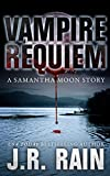 Vampire Requiem: A Samantha Moon Story (Short Story)