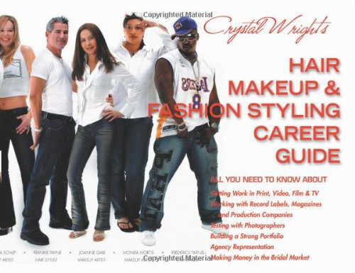 Crystal Wright's Hair Makeup & Fashion Styling Career Guide, 5th Edition