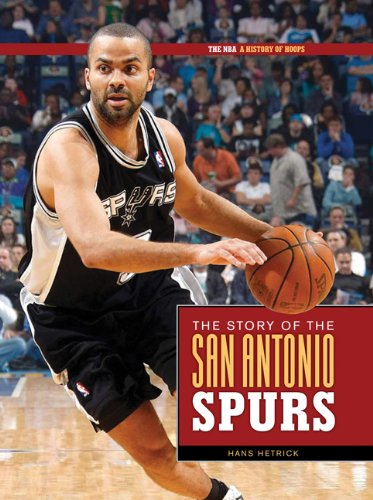 The NBA A History of Hoops The Story of the San Antonio Spurs089815166X : image