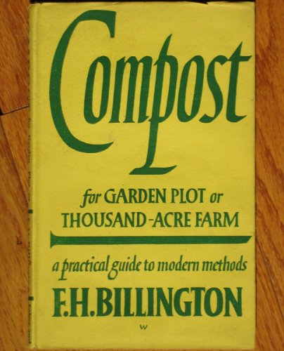 Compost for Garden Plot or Thousand-Acre Farm: A Practical Guide to Modern Methods, 4th Revised Edition PDF