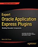 Expert Oracle Application Express Plugins: Building Reusable Components (Experts Voice in Oracle)