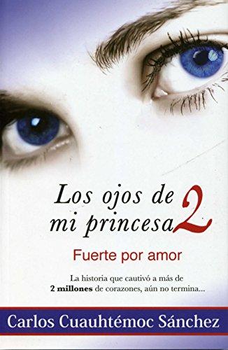 Los Ojos De Mi Princesa 2 (Spanish Edition)