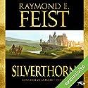 Magicien: Silverthorn (La Guerre de la Faille 3) | Livre audio Auteur(s) : Raymond E. Feist Narrateur(s) : Arnauld Le Ridant
