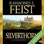 Magicien: Silverthorn (La Guerre de la Faille 3) | Raymond E. Feist
