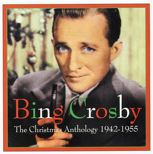 Bing Crosby - The Christmas Anthology: 1942-1955 - Zortam Music