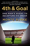 4th and Goal: One Man's Quest to Recapture His Dream