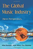 img - for The Global Music Industry: Three Perspectives book / textbook / text book