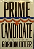 img - for Prime Candidate by Gordon Cotler (1996-02-03) book / textbook / text book