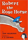 Robert the Rose Horse (Beginner Series) (000171760X) by Heilbroner, Joan