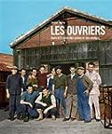 Les ouvriers, La France des usines et...