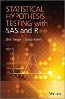 Statistical Hypothesis Testing with SAS and R Front Cover