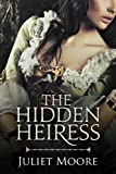The Hidden Heiress - A Victorian Historical Romance