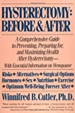 img - for By Winnifred B. Cutler - Hysterectomy Before & After: A Comprehensive Guide to Preventing, (Reprint) (1990-03-15) [Paperback] book / textbook / text book