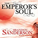 The Emperor's Soul (       UNABRIDGED) by Brandon Sanderson Narrated by Angela Lin