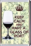KEEP CALM and HAVE A GLASS OF PORT Fridge Magnet printed on an image of a bottle of a Glass of Port with a Stilton Cheese background. A unique gift for an Port and Stilton Lover.