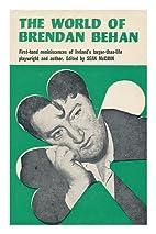 The World of Brendan Behan, Edited by Sean…