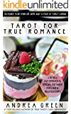 Tarot for True Romance: Romance Your Life with Tarot