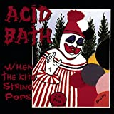 When The Kite String Pops by Acid Bath (1994-08-09)