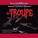 The Troupe | Robert Jackson Bennett