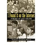 img - for [(I Found it on the Internet: Coming of Age Online )] [Author: Frances Jacobson Harris] [Apr-2005] book / textbook / text book