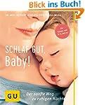 Schlaf gut, Baby!: Der sanfte Weg zu...