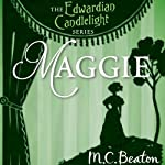 Maggie: Edwardian Candlelight, Book 9 (       UNABRIDGED) by M. C. Beaton Narrated by Emma Powell