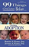 99 Things You Wish You Knew Before Choosing Adoption