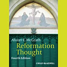Reformation Thought: An Introduction (       UNABRIDGED) by Alister E McGrath Narrated by Tony Craine