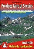 echange, troc Reinhard Scholl - Préalpes Isère et Savoies - Bauges, Aravis, Giffre, Chartreuse, Belledonne. Les 52 plus belles randonnées.
