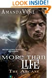 More Than Life (The Arcane Book 2)