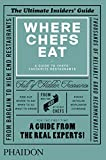Where Chefs Eat: A Guide to Chefs' Favou...