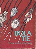 img - for Bola tie, new symbol of the West book / textbook / text book