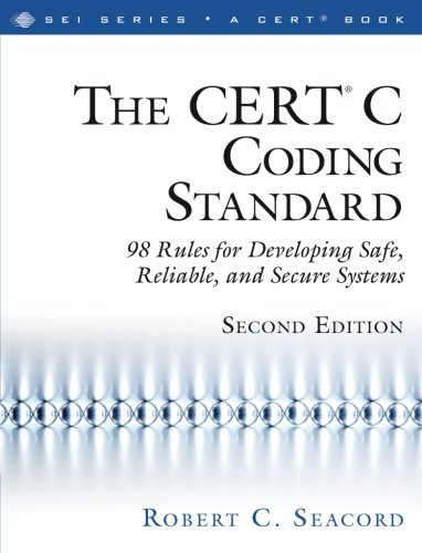 the-certr-c-coding-standard-second-edition-98-rules-for-developing-safe-reliable-and-secure-systems-